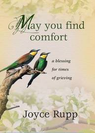 May You Find Comfort by Joyce Rupp image