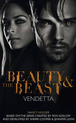 Beauty & the Beast - Vendetta by Nancy Holder