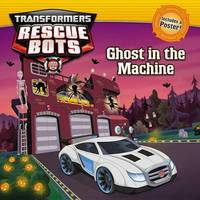 Transformers Rescue Bots: Ghost in the Machine by Brandon T. Snider