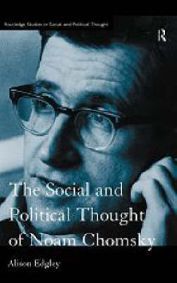 The Social and Political Thought of Noam Chomsky by Alison Edgley image