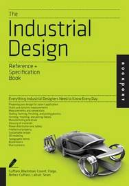 The Industrial Design Reference & Specification Book by Dan Cuffaro