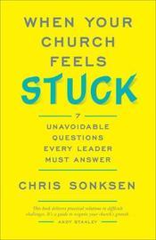 When Your Church Feels Stuck by Chris Sonksen
