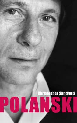 Polanski by Christopher Sandford