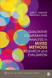 Qualitative Comparative Analysis in Mixed Methods Research and Evaluation by Heather L. Kane