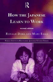How the Japanese Learn to Work by R.P. Dore