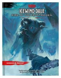 Dungeons & Dragons Icewind Dale: Rime of the Frostmaiden by Wizards RPG Team