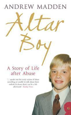 Altar Boy: A Story of Life after Abuse by Andrew Madden image