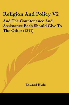 Religion And Policy V2: And The Countenance And Assistance Each Should Give To The Other (1811) by Edward Hyde image