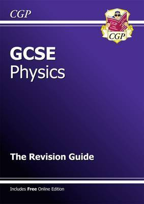 GCSE Physics Revision Guide by CGP Books