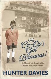 The Co-Op's Got Bananas by Hunter Davies