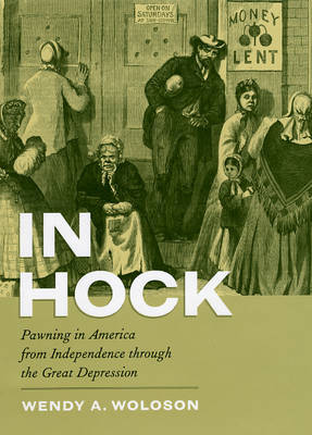 In Hock by Wendy A. Woloson image