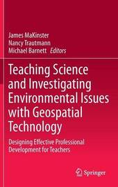 Teaching Science and Investigating Environmental Issues with Geospatial Technology