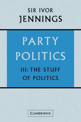 Party Politics: Volume 3 by Ivor Jennings