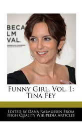 Funny Girl, Vol. 1: Tina Fey by Dana Rasmussen