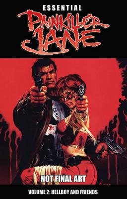 Essential Painkiller Jane: v. 2: Hellboy and Friends by Garth Ennis