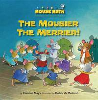 The Mousier The Merrier by Eleanor May