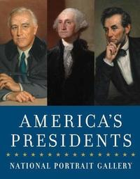 America's Presidents by National Portrait Gallery