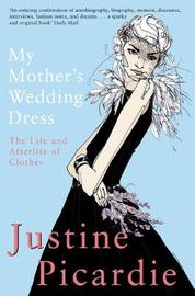 My Mother's Wedding Dress by Justine Picardie image