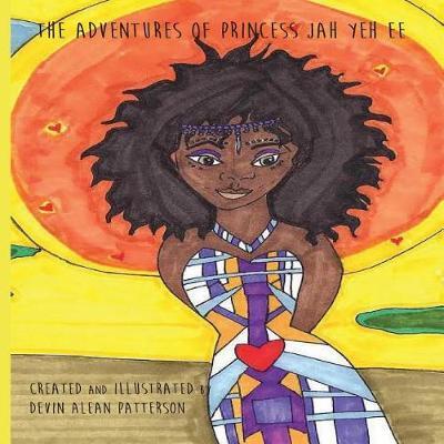 Adventures of Princess Jah Yeh Ee by Devin Arlean Patterson image