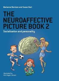 The Neuroaffective Picture Book 2 by Marianne Bentzen