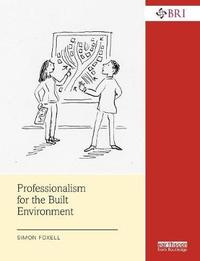 Professionalism for the Built Environment by Simon Foxell