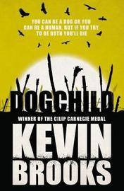 Dogchild by Kevin Brooks