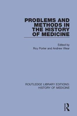 Problems and Methods in the History of Medicine