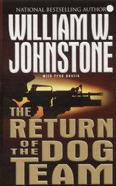 The Return of the Dog Team by William W Johnstone image