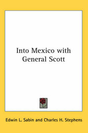 Into Mexico with General Scott by Edwin L. Sabin image