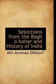 Selections from the Bagh O Bahar and History of India by M?r Amman Dihlav? image