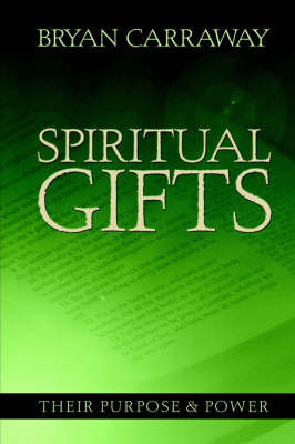 Spiritual Gifts: Their Purpose & Power by Bryan Carraway image