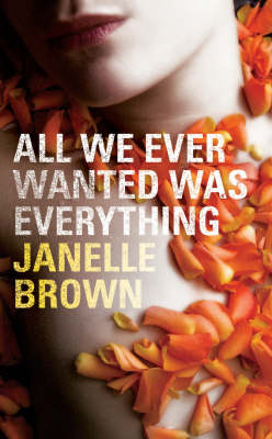 All We Ever Wanted Was Everything by Janelle Brown image