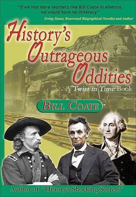 History's Outrageous Oddities: A Twist in Time Book by Bill Coate image