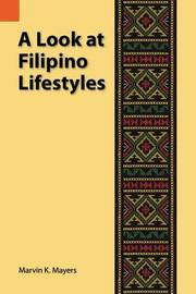 A Look at Filipino Lifestyles by Marvin K Mayers