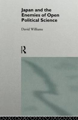 Japan and the Enemies of Open Political Science by David Williams