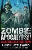 Zombie Apocalypse! Acapulcalypse Now by Stephen Jones