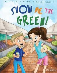Show Me the Green! Coloring Book by D S Venetta