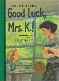 Good Luck, Mrs. K.! by Louise Borden image