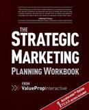 Strategic Marketing Planning Workbook by Jose Palomino