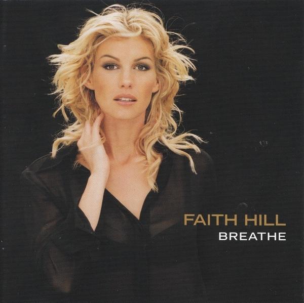 Breathe by Faith Hill