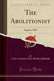 The Abolitionist, Vol. 1 by New-England Anti-Slavery Society image