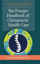 The Praeger Handbook of Chiropractic Health Care