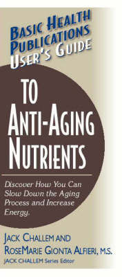 User'S Guide to Anti-Aging Nutrients by RoseMarie Gionta Alfieri
