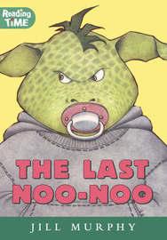 The Last Noo-Noo by Jill Murphy image