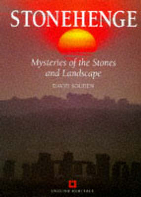Stonehenge: Mysteries of the Stones and Landscape by David Souden