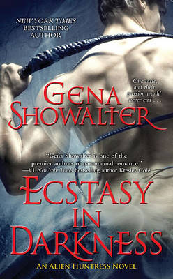 Ecstasy in Darkness (Alien Huntress) by Gena Showalter image