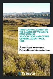 Third Annual Report of the American Woman's Educational Association, and of the General Agent. May, 1855 by American Woman' Educational Association image