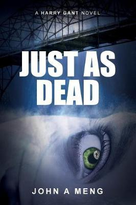 Just As Dead by John a Meng