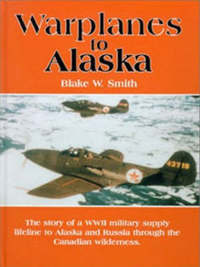 Warplanes to Alaska by Blake W. Smith image