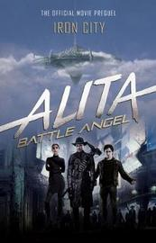 Alita: Battle Angel - Iron City by Pat Cadigan
